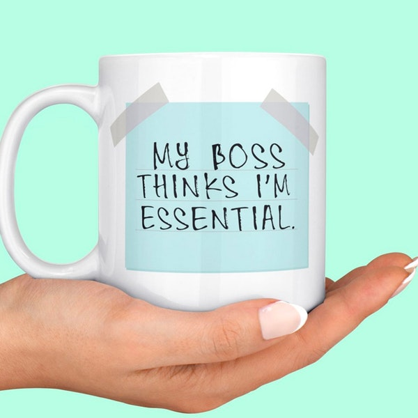 'My Boss Thinks I'm Essential' Mug